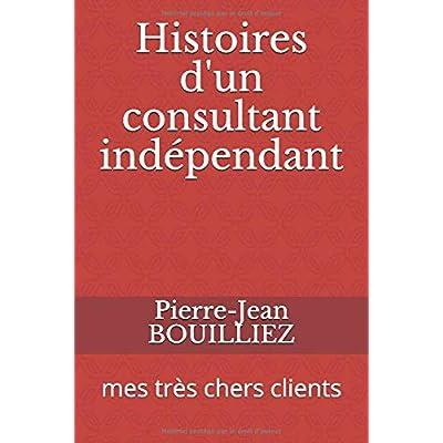 Histoires d'un consultant indépendant: mes très chers clients