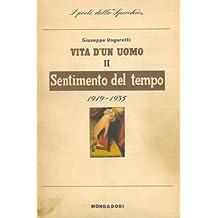 Sentimento del tempo. Vita di un uomo. Poesie II 1919-1935.