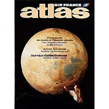 ATLAS AIR FRANCE du 01/08/1991 - LE CARGO DU SOIR - AIR FRANCE - LES AS DE L'AEROMODELISME - A LA DECOUVERTE DES MUSEES DE L'EDUCATION NATIONALE - BONJOUR PARIS - BREST - UNE PYRAMIDE POUR NEPTUNE - AUSTRALIE - TERRE PROMISE - ZANZIBAR - L'ILE SULTANE - LES JOYAUX AILES DE COMPTON HOUSE - RAFT D'ENFER SUR LA TCHACTKAL
