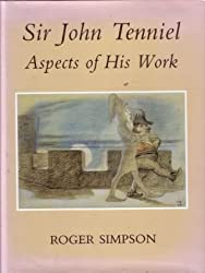 Sir John Tenniel: Aspects of His Work by Roger Simpson (1994-04-02)