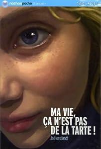 """Afficher """"Ma vie, ça n'est pas de la tarte !"""""""