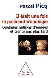 Il était une fois la paléoanthropologie: Quelques millions d'années et trente ans plus tard