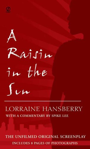 A Raisin in the Sun: The Unfilmed Original Screenplay por Lorraine Hansberry