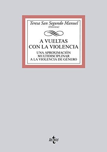 A vueltas con la violencia: Una aproximación multidisciplinar a la violencia de género (Derecho - Biblioteca Universitaria De Editorial Tecnos)