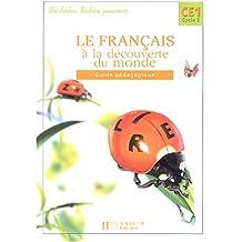Le Français à la découverte du monde : CE1 (guide pédagogique)
