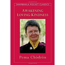 Awakening Loving-Kindness by Pema Chodron (1996-11-05)