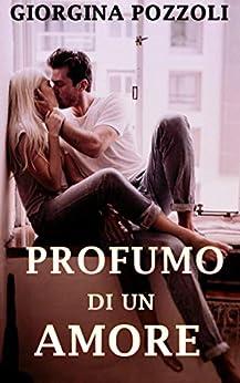 Giorgina Pozzoli – Profumo di un Amore (2019)