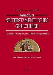 Grundkurs Neutestamentliches Griechisch: Grammatik - Grundwortschatz - Übersetzungsmethodik. Basierend auf einem Lehrgang von Otto Wittstock (TVG - Lehrbücher)