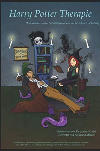 Harry Potter Therapie: Ein unautorisiertes Selbsthilfebuch aus der verbotenen Abteilung - Potter Harry Dr.,