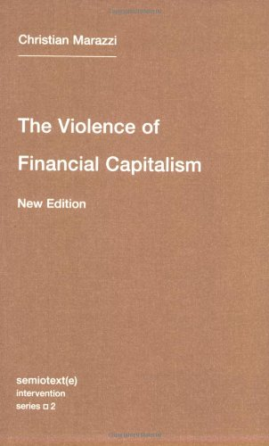Violence of Financial Capitalism (Semiotext(e) / Intervention Series)