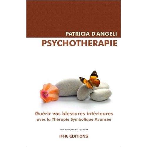 Psychothérapie - Guérir vos blessures intérieures