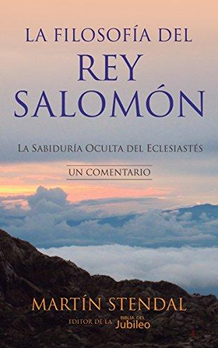 La Filosofia del rey Salomon: La Sabiduria Oculta del Eclesiastes por Martin Stendal