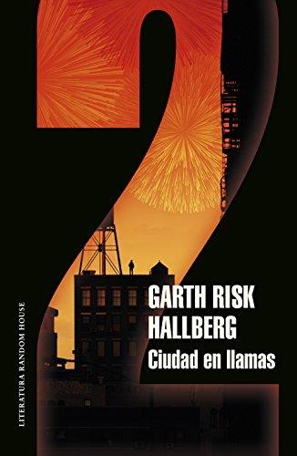 Ciudad en llamas (Parte 2) por Garth Risk Hallberg