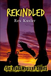 Rekindled (Las Vegas Mystery Book 9) (Volume 9) by Rex Kusler (2016-01-25)