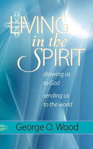Living In The Spirit Drawing Us To God Sending Us To The World