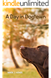 A Day in Dogtown (English Edition)