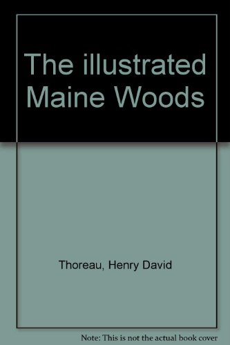 The Illustrated Maine Woods, with Photographs from the Gleason Collection por Henry David Thoreau
