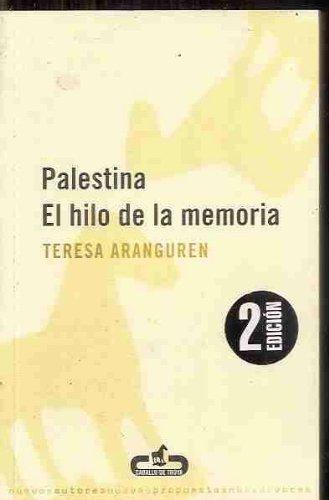 Palestina - el hilo de la memoria - (Caballo De Troya) por Teresa Aranguren