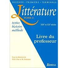 Littérature XIXe et XXe siècles : Tome 2, Livre du professeur (Litterature)