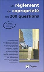 Le règlement de copropriété en 200 questions