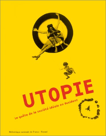 Utopie. la quête de la société idéale
