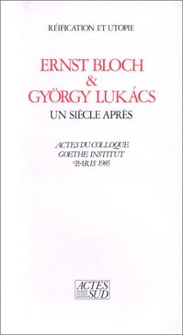 Ernst Bloch & Gyrgy Lukacs : Un sicle aprs