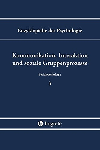 Kommunikation, Interaktion und soziale Gruppenprozesse (Enzyklopädie der Psychologie)