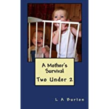 A Mother's Survival: Two Under 2: Volume 1