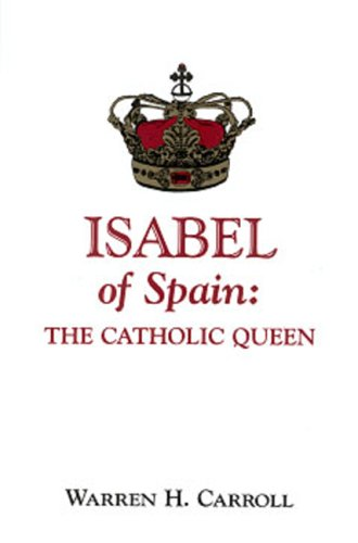 Isabel of Spain: The Catholic Queen por Warren Hasty Carroll