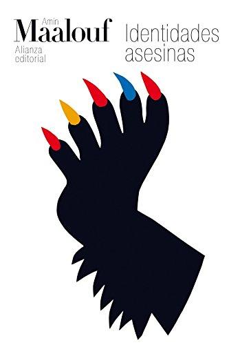 Identidades asesinas (El Libro De Bolsillo - Bibliotecas De Autor - Biblioteca Maalouf) por Amin Maalouf