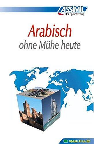ASSiMiL Selbstlernkurs für Deutsche / ASSiMiL Arabisch ohne Mühe heute: Lehrbuch (Niveau A1–B2)