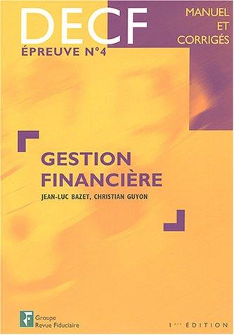 Gestion financière : DECF, épreuve n° 4 : Manuel et corrigés