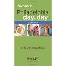 Frommer's Philadelphia Day by Day (Frommer's Day by Day: Philadelphia (Pocket))
