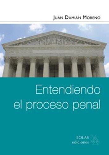 ENTENDIENDO EL PROCESO PENAL (EOLAS MANUALES)