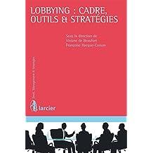 Lobbying : cadre, outils et stratégies