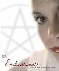 Enchantments: 200 Spells for Bath & Beauty Enhancement