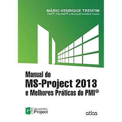 Manual do MS-Project 2013 e Melhores Práticas do PMI (Em Portuguese do Brasil)