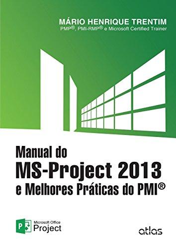 Manual do MS-Project 2013 e Melhores Práticas do PMI (Em Portuguese do Brasil) par Mario Henrique Trentim