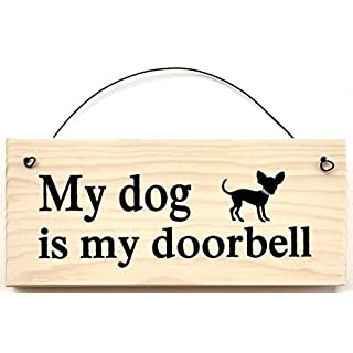 Gift Chihuahua My Dog Is My Doorbell Sign by All About Signs 2