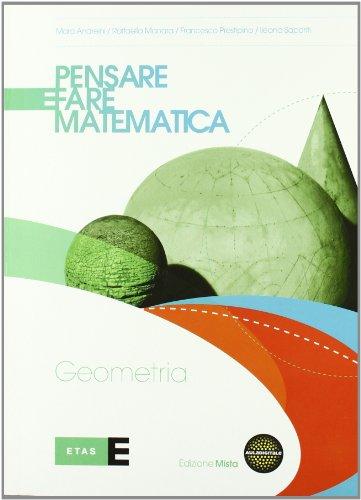 Pensare e fare matematica. Geometria. Per le Scuole superiori. Con espansione online