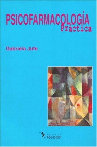 Psicofarmacologia Practica por Gabriela Jufe