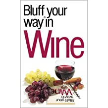 Bluffer's Guide to Wine: Bluff Your Way in Wine