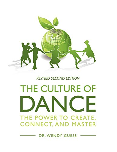 The Culture of Dance: The Power to Create, Connect, and Master (Second Revised Edition)