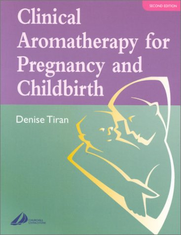 Clinical Aromatherapy for Pregnancy and Childbirth, 2e