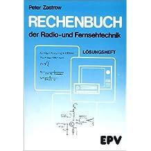 Rechenbuch der Radio- und Fernsehtechnik. Für gewerbliche Berufs- und Fachschulen, für die Fort- und Weiterbildung und für das Selbststudium: Lösungsheft