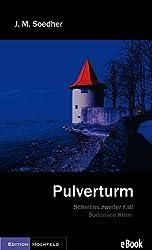 Pulverturm - Schielins 2. Fall (Bodenseekrimis Schielins Fälle)