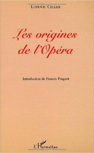 Origines de l'opéra (les)