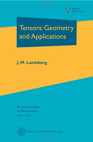 Tensors:: Geometry and Applications (Graduate Studies in Mathematics, Band 128)