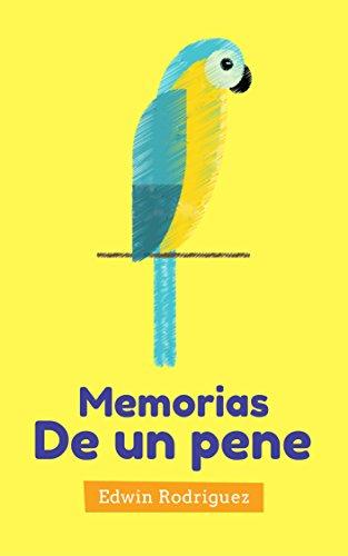 Memorias De Un Pene por Edwin Rodriguez