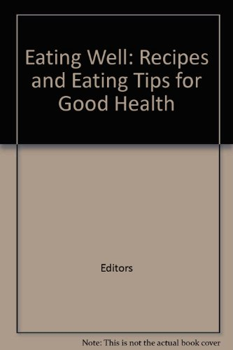 eating-well-recipes-and-eating-tips-for-good-health